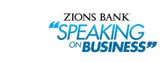"Zion's Bank ""Speaking on Business"""